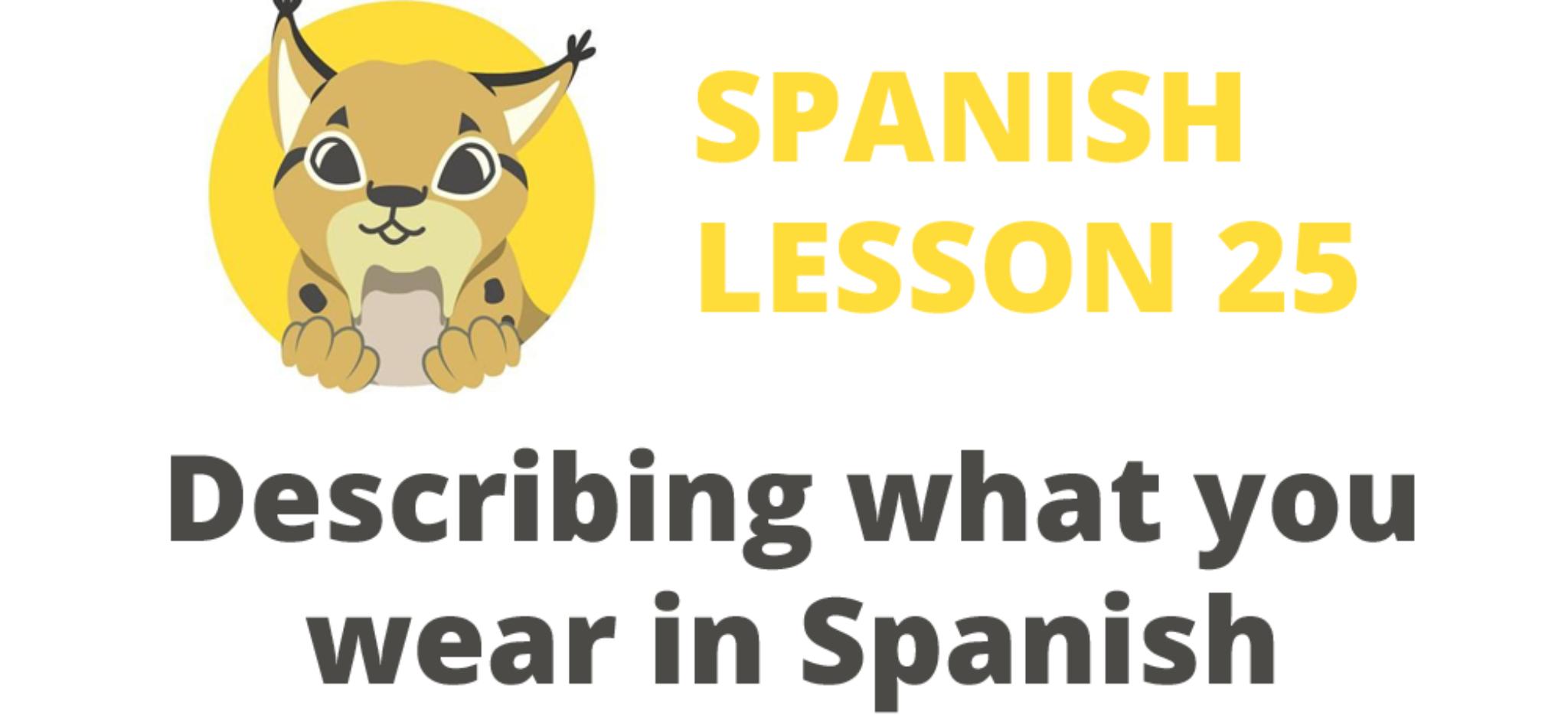 Describing what you wear in Spanish