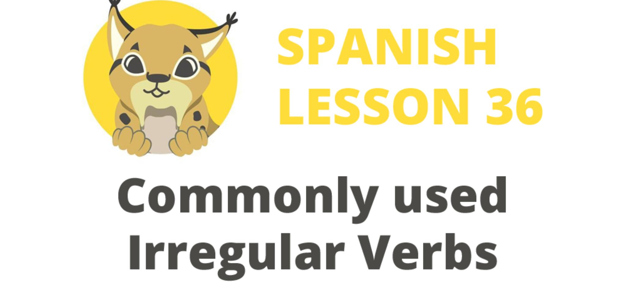 Commonly used Irregular Spanish Verbs