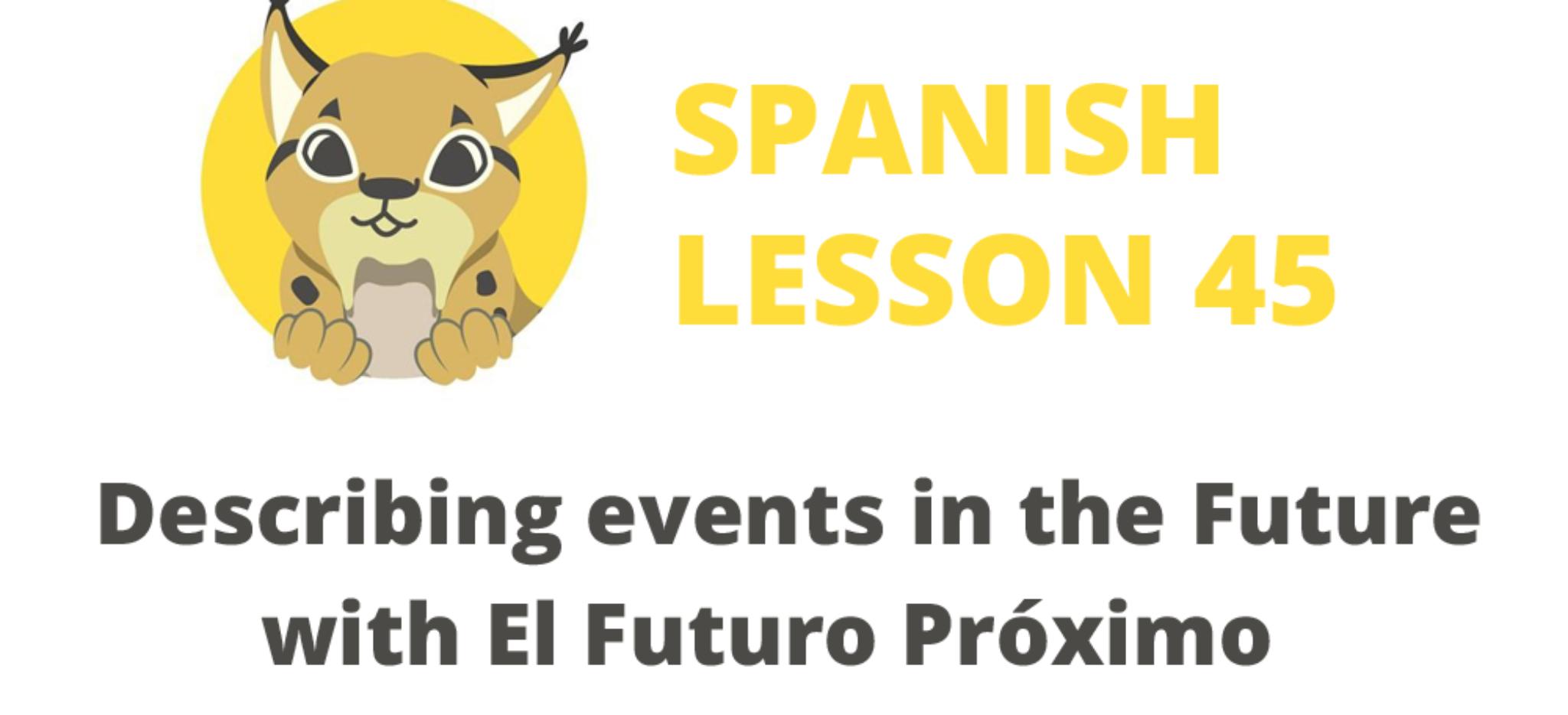 Describing events in the Future with El Futuro Próximo