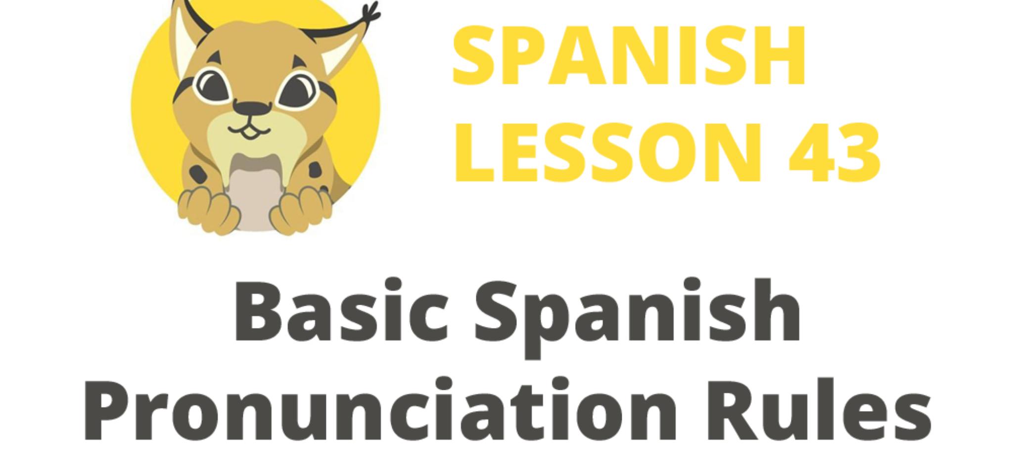 spanish pronunciation rules lesson 43