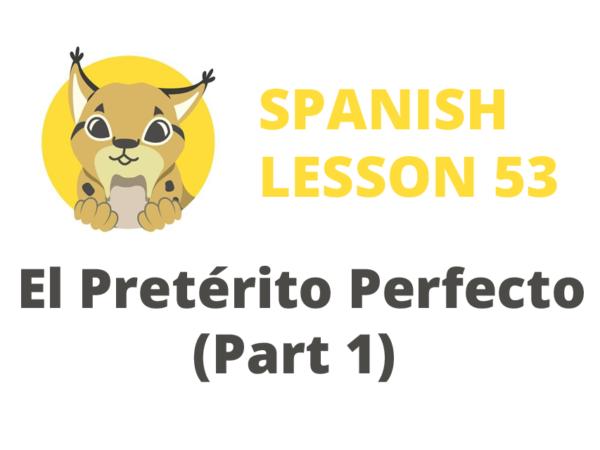 Present Perfect Pretérito Perfecto (Part 1)
